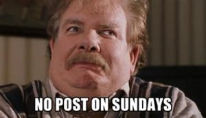 Picture of Vernon Dursley from the Harry Potter movies with the caption No Post on Sundays.