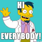 "Dr Nick from the Simpsons with raised hand and the text ""Hi Everybody."""